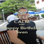 KEEP CALM AND Happy Birthday Sven - Personalised Poster A4 size