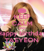KEEP CALM AND Happy birthday TAEYEON - Personalised Poster A4 size