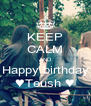KEEP CALM AND Happy birthday ♥Teush ♥ - Personalised Poster A4 size