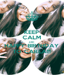 KEEP CALM AND HAPPY BIRTHDAY TO CARLA!!! - Personalised Poster A4 size