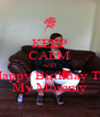 KEEP CALM AND Happy Birthday To My Mommy - Personalised Poster A4 size