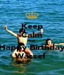 Keep Calm And  Happy Birthday Wassef  - Personalised Poster A4 size