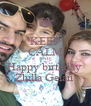 KEEP CALM AND Happy birthday  Zhilla Geian  - Personalised Poster A4 size