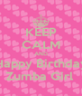 KEEP CALM AND Happy Birthday Zumba Girl  - Personalised Poster A4 size