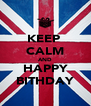KEEP  CALM AND HAPPY BITHDAY - Personalised Poster A4 size