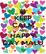 KEEP CALM AND HAPPY DAY MALÚ - Personalised Poster A4 size