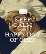 KEEP CALM AND HAPPY DAY OF CHEF - Personalised Poster A4 size