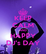 KEEP CALM AND HAPPY DJ's DAY - Personalised Poster A4 size