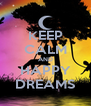 KEEP CALM AND HAPPY DREAMS - Personalised Poster A4 size