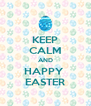 KEEP CALM AND HAPPY  EASTER - Personalised Poster A4 size