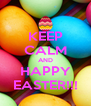 KEEP CALM AND HAPPY EASTER!!! - Personalised Poster A4 size