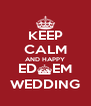 KEEP CALM AND HAPPY ED^EM WEDDING - Personalised Poster A4 size