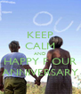 KEEP CALM AND HAPPY F OUR ANNIVERSARY - Personalised Poster A4 size