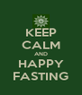 KEEP CALM AND HAPPY FASTING - Personalised Poster A4 size