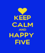KEEP CALM AND HAPPY  FIVE - Personalised Poster A4 size