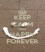 KEEP CALM AND HAPPY FOREVER - Personalised Poster A4 size