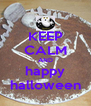 KEEP CALM AND happy halloween - Personalised Poster A4 size