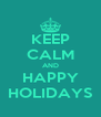 KEEP CALM AND HAPPY HOLIDAYS - Personalised Poster A4 size