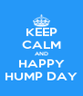 KEEP CALM AND HAPPY HUMP DAY - Personalised Poster A4 size
