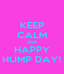 KEEP CALM AND HAPPY HUMP DAY! - Personalised Poster A4 size