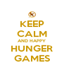 KEEP CALM AND HAPPY HUNGER GAMES - Personalised Poster A4 size