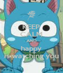 KEEP CALM AND happy is watching you - Personalised Poster A4 size