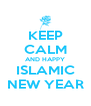 KEEP CALM AND HAPPY ISLAMIC NEW YEAR - Personalised Poster A4 size