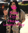 Keep Calm And Happy  Lovatics Day - Personalised Poster A4 size
