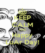KEEP CALM AND Happy LuAr Day! - Personalised Poster A4 size