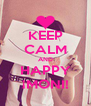KEEP CALM AND HAPPY ¡MONI! - Personalised Poster A4 size