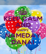 KEEP CALM AND HAPPY NAMEDAY DANAI - Personalised Poster A4 size