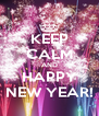 KEEP CALM AND HAPPY NEW YEAR! - Personalised Poster A4 size