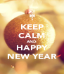 KEEP CALM AND HAPPY NEW YEAR - Personalised Poster A4 size