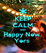 KEEP CALM AND Happy New  Yers  - Personalised Poster A4 size