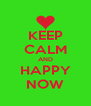 KEEP CALM AND HAPPY NOW - Personalised Poster A4 size