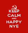 KEEP CALM AND HAPPY NYE - Personalised Poster A4 size