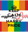 KEEP CALM AND HAPPY PRIDE - Personalised Poster A4 size