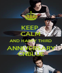 KEEP  CALM AND HAPPY THIRD  ANNIVERSARY  CNBLUE - Personalised Poster A4 size