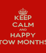 KEEP CALM AND HAPPY TOW MONTHS - Personalised Poster A4 size