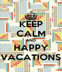 KEEP CALM AND HAPPY VACATIONS - Personalised Poster A4 size