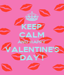KEEP CALM AND HAPPY VALENTINE'S DAY ! - Personalised Poster A4 size