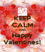 KEEP CALM AND Happy Valentines! - Personalised Poster A4 size