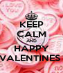 KEEP CALM AND HAPPY VALENTINES  - Personalised Poster A4 size