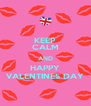 KEEP CALM AND HAPPY VALENTINES DAY - Personalised Poster A4 size