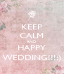 KEEP CALM AND HAPPY WEDDING!!!:) - Personalised Poster A4 size