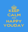 KEEP CALM AND HAPPY YOUDAY - Personalised Poster A4 size