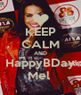 KEEP CALM AND HappyBDay Mel  - Personalised Poster A4 size