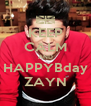 KEEP CALM AND HAPPYBday ZAYN - Personalised Poster A4 size