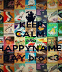 KEEP CALM  AND HAPPYNAME  DAY bro <3 - Personalised Poster A4 size