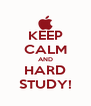 KEEP CALM AND HARD STUDY! - Personalised Poster A4 size